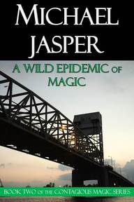 A Wild Epidemic of Magic