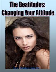 The Beatitudes: Changing Your Attitude