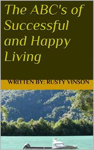 The ABC's of Successful and Happy Living