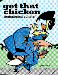Get That Chicken: Burgeoning Bursts